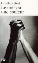 Couverture du livre « Le noir est une couleur » de Griselidis Real aux éditions Gallimard
