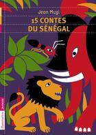 Couverture du livre « 15 contes du Sénégal » de Jean Muzi aux éditions Flammarion
