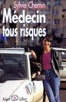 Couverture du livre « Médecin tous risques » de Sylvie Chemin aux éditions Robert Laffont