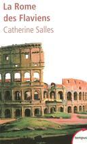 Couverture du livre « La Rome des Flaviens » de Catherine Salles aux éditions Tempus/perrin