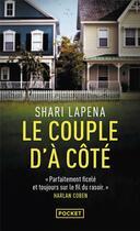 Couverture du livre « Le couple d'à côté » de Shari Lapena aux éditions Pocket