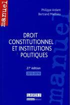 Couverture du livre « Droit constitutionnel et institutions politiques 2015-2016 » de Philippe Ardant et Bertrand Mathieu aux éditions Lgdj