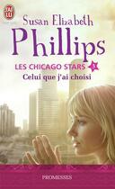Couverture du livre « Les Chicago stars t.3 ; celui que j'ai choisi » de Susan Elizabeth Phillips aux éditions J'ai Lu