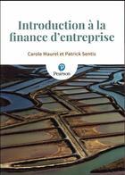 Couverture du livre « Introduction à la finance d'entreprise » de Carole Maurel et Patrick Sentis aux éditions Pearson