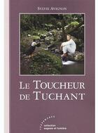 Couverture du livre « Le toucheur de Tuchant » de Sylvie Avignon aux éditions Les Deux Encres