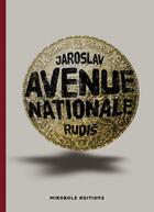 Couverture du livre « Avenue nationale » de Jaroslav Rudis aux éditions Mirobole