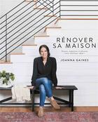 Couverture du livre « Rénover sa maison ; pensez, organisez et décorez votre intérieur idéal ! » de Joanna Gaines aux éditions Paquet