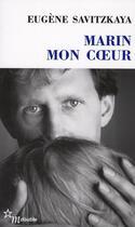 Couverture du livre « Marin mon coeur » de Eugene Savitzkaya aux éditions Minuit
