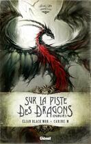 Couverture du livre « Black'Mor chronicles - cycle I ; sur la piste des dragons oubliés » de Eliane Black Mor et Patrick Jezequel et Carine M aux éditions Drugstore