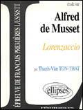 Couverture du livre « Etude Sur Alfred De Musset Lorenzaccio Epreuve De Francais Premieres L/Es/S/Stt » de Ton-That aux éditions Ellipses Marketing