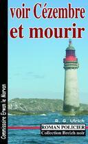 Couverture du livre « Voir Cézembre et mourir » de Roger-Guy Ulrich aux éditions Astoure