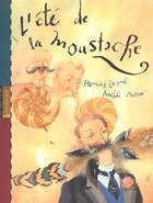 Couverture du livre « Ete De La Moustache (L') » de Gravel/Burcev aux éditions 400 Coups