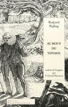 Couverture du livre « Au bout du voyage » de Rudyard Kipling aux éditions Interferences