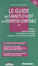 Couverture du livre « Le guide des cabinets d'audit et d'expertise-comptable. auditeurs, experts-compt (3e édition) » de Caura Barszcz aux éditions Management