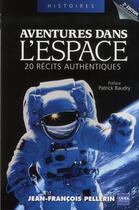 Couverture du livre « Aventures dans l'espace ; 20 récits authentiques (2e édition) » de Jean Francois Pellerin aux éditions A2c Medias