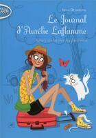 Couverture du livre « Le journal d'Aurélie Laflamme T.3 ; un été chez ma grand-mère » de India Desjardins aux éditions Michel Lafon Poche