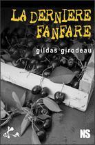 Couverture du livre « La dernière fanfare » de Gildas Girodeau aux éditions Ska