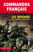 Couverture du livre « Commandos français ; les missions des forces spéciales » de Jean-Marc Tanguy aux éditions Altipresse