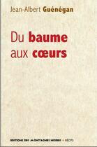 Couverture du livre « Du baume aux coeurs » de Jean-Albert Guenegan aux éditions Montagnes Noires