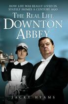 Couverture du livre « The Real Life Downton Abbey » de Hyams Jacky aux éditions Blake John Digital