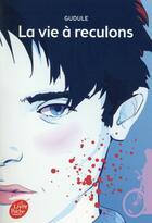 Couverture du livre « La vie à reculons » de Gudule aux éditions Hachette Jeunesse