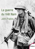 Couverture du livre « La guerre du Viêt Nam » de John Prados aux éditions Tempus/perrin