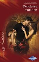 Couverture du livre « Délicieuse tentation » de Sarah Mayberry aux éditions Harlequin
