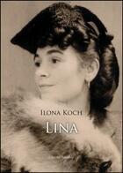 Couverture du livre « Lina » de Ilona Catharina Koch aux éditions Amalthee