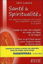 Couverture du livre « Sante & spiritualite t2 » de Idris Lahore aux éditions Ecce
