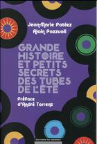 Couverture du livre « Grande histoire et petits secrets des tubes de l'été » de Jean-Marie Potiez et Alain Pozzuoli aux éditions Editions Du Moment
