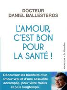 Couverture du livre « L'amour, c'est bon pour la santé ! » de Brigitte Lahaie et Daniel Ballesteros aux éditions La Musardine