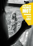 Couverture du livre « Jusqu'au premier mot » de Pascal Millet aux éditions Locus Solus