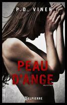 Couverture du livre « Peau d'ange » de P.D. Viner aux éditions Delpierre