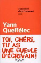 Couverture du livre « Naissance d'un Goncourt » de Yann Queffelec aux éditions Calmann-levy