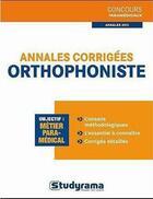 Couverture du livre « Orthophoniste ; annales corrigées » de Muriel Moutarlier et Caroline Binet et Murielle Dufour et Christel Deffes aux éditions Studyrama