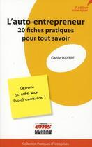 Couverture du livre « L'auto-entrepreneur ; 20 fiches pratiques pour tout savoir (2e édition) » de Gaelle Hayere aux éditions Management Et Societe