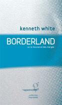 Couverture du livre « Borderland ou la mouvance des marges » de Kenneth White aux éditions Vagamundo
