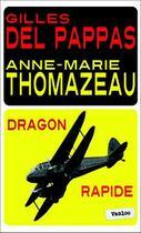 Couverture du livre « Dragon rapide » de Anne-Marie Thomazeau et Gilles Del Pappas aux éditions Vanloo