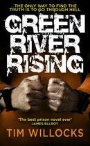 Couverture du livre « Green River Rising » de Tim Willocks aux éditions Random House Digital