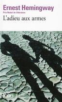 Couverture du livre « L'adieu aux armes » de Ernest Hemingway aux éditions Gallimard