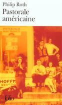 Couverture du livre « Pastorale américaine » de Philip Roth aux éditions Gallimard