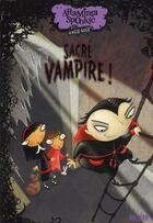 Couverture du livre « Araminta Spookie t.4 ; sacré petit vampire » de Angie Sage et Jimmy Pickering aux éditions Nathan