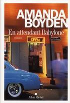 Couverture du livre « En attendant Babylone » de Amanda Boyden aux éditions Albin Michel
