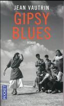Couverture du livre « Gipsy blues » de Jean Vautrin aux éditions Pocket