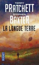 Couverture du livre « La longue Terre t.1 » de Terry Pratchett et Stephen Baxter aux éditions Pocket