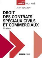 Couverture du livre « Droit des contrats spéciaux civils et commerciaux (13e édition) » de Alain Benabent aux éditions Lgdj