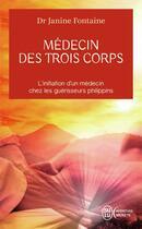 Couverture du livre « Médecin des trois corps » de Janine Fontaine aux éditions J'ai Lu