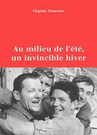 Couverture du livre « Au milieu de l'été, un invincible hiver » de Virginie Troussier aux éditions Guerin