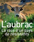 Couverture du livre « L'Aubrac ; la race d'un pays de résistants » de Catherine Samson aux éditions Toute Latitude