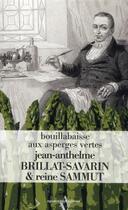 Couverture du livre « Bouillabaisse aux asperges vertes » de Reine Sammut et Jean Anthelme Brillat-Savarin aux éditions Agnes Vienot